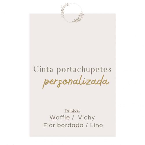 "Cinta portachupetes Personalizada ""EDICIÓN LIMITADA"""