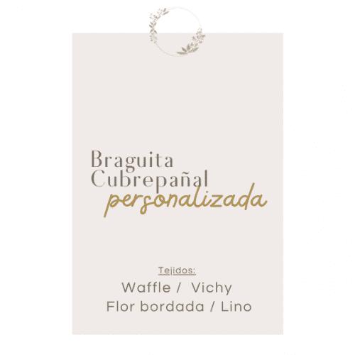 """Braguita cubrepañal Personalizada """"EDICIÓN LIMITADA"""""""